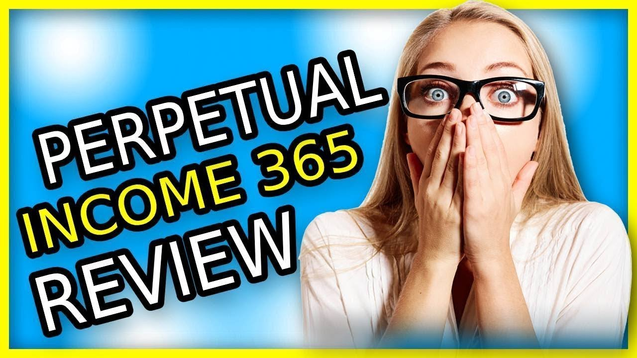 Check Out My Perpetual Income 365 Real Review
